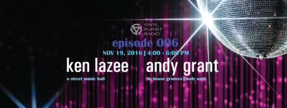 Vinyl Purist Radio Episode 006 with Ken Lazee & Andy Grant