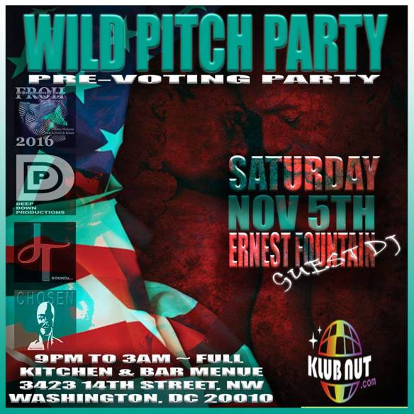 Wild Pitch Party (Pre Voters' Day Party) with KTure, A.Plans, Chosen, John Johnson, Ron Tinsley, DJ Erv and Ernest Fountain at Zeba Bar