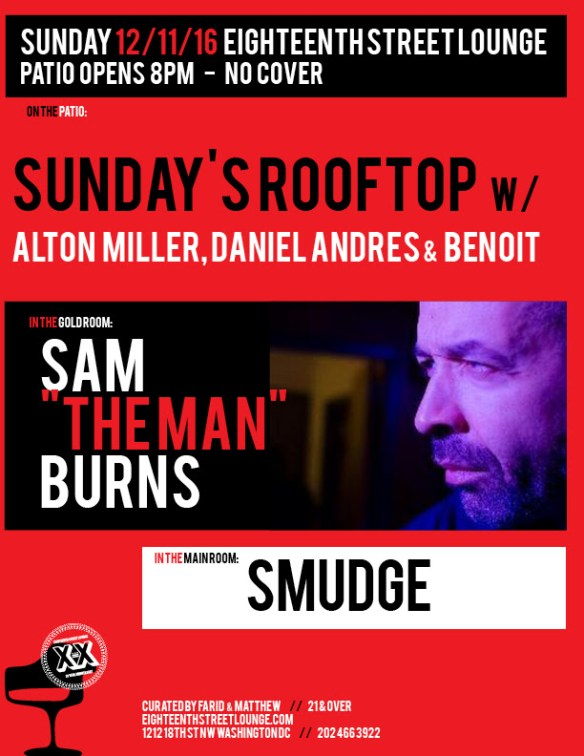 """ESL Sunday with Sam """"The Man"""" Burns, Smudge and Sunday's Rooftop featuring Alton Miller, Daniel Andres and Benoit Benoit at Eighteenth Street Lounge"""