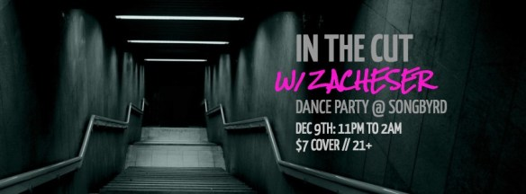 In The Cut: A Late Night Dance Party With zacheser at Songbyrd Music House & Record Cafe
