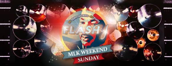 Flashy Sundays MLK Weekend with Sean Morris and DJ TWiN at Flash