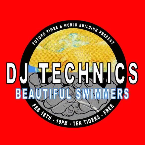 DJ Technics & Beautiful Swimmers at Ten Tigers Parlour