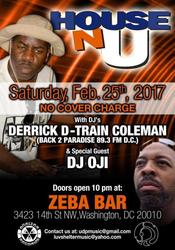 House N U with DJ Oji and Derrick D-Train Coleman at Zeba Bar *** TOP PICK ***
