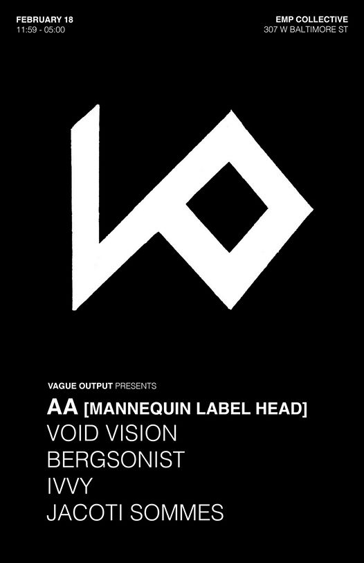 Vague Output presents AA (Mannequin Label Head) at EMP Collective, Baltimore