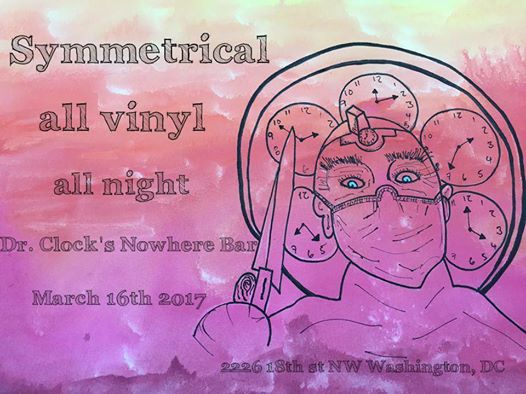 Symmetrical All Vinyl All Night at Dr Clock's Nowhere Bar