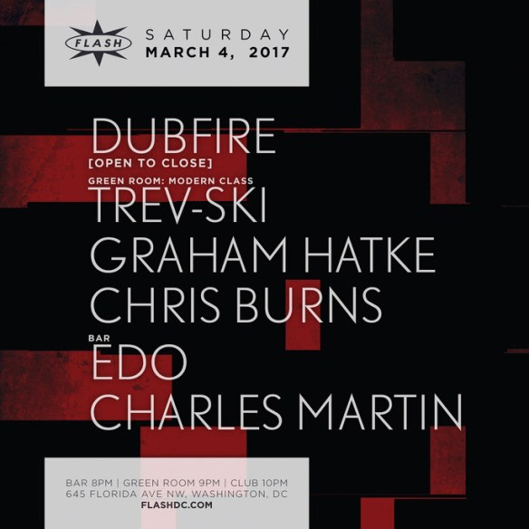 Dubfire at Flash with MoDERN CLASS featuring Trev-ski, Graham Hatke & Chris Burns in the Green Room and Edo & Charles Martin in the Flash Bar