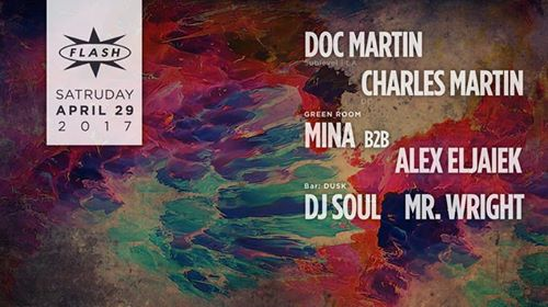 Doc Martin & Charles Marting at Flash, with Mina B2B Alex Eljaiek in the Green Room and Dusk with DJ Soul in the Flash Bar