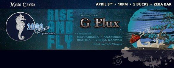 Meso Creso 1,001 Beats presents: Rise & Fly with G-Flux, Mettabbana, Anandroid, Beatrix & V:Shal Kanwar at Zeba Bar