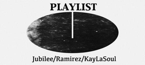 Playlist with Jubilee, Ramirez & Kaylasoul at Eighteenth Street Lounge
