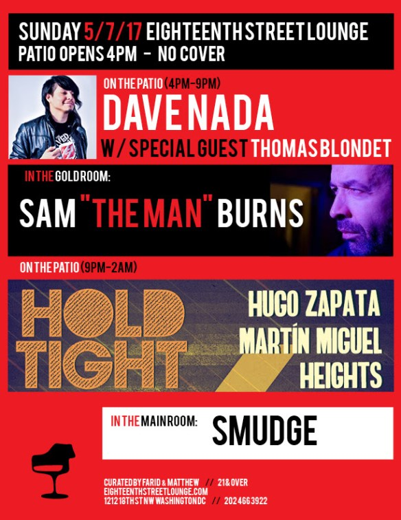 "ESL Sunday with La Dicha with Dave Nada, Sam ""The Man"" Burns, Smudge & Hold Tight with Hugo Zapata, Martín Miguel & Heights at Eighteenth Street Lounge"