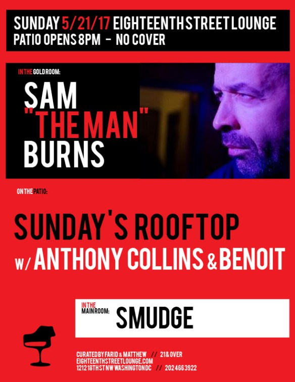 "ESL Sunday with Sam ""The Man"" Burns, Smudge and Sunday's Rooftop with Tony aka Anthony Collins & Benoit at Eighteenth Street Lounge"