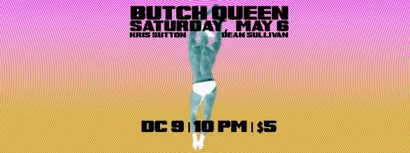 Butch Queen with Kris Sutton & Dean Sullivan at DC9 Nightclub
