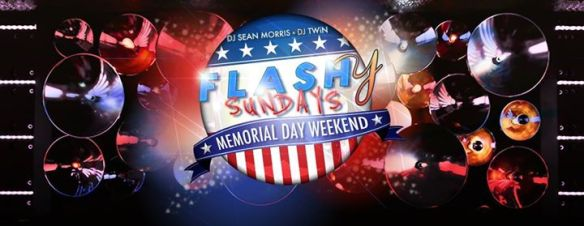 Flashy Sundays Memorial Day Weekend with DJ TWiN and DJ Sean Morris at Flash