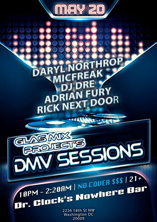 GLAS Mix Project's DMV Sessions with DJ Daryl Northrop, Micfreak, Dre, Adrian Fury & Rick Next Door at Dr Clock's Nowhere Bar