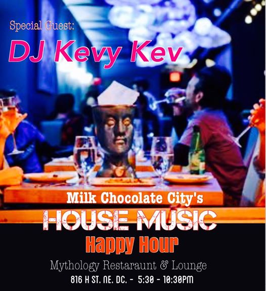 House Music Happy Hour with DJ Kevy Kev at Mythology Restaurant and Lounge