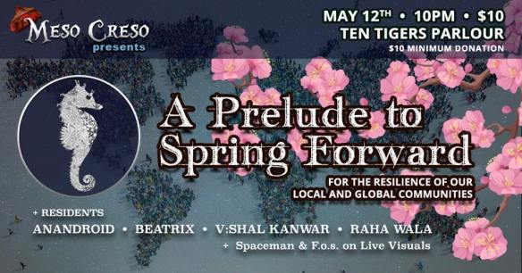 Meso Creso presents: A Prelude to Spring Forward with Anandroid, Beatrix, V:Shal Kanwar & Raha Wala at Ten Tigers Parlour