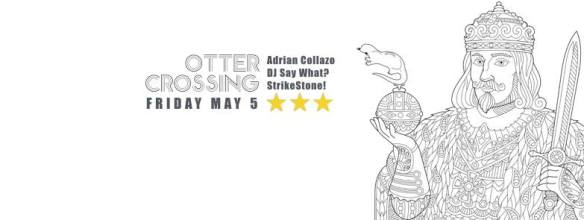Otter Crossing: Adrian Collazo & DJ Say What? with StrikeStone! at The Green Lantern