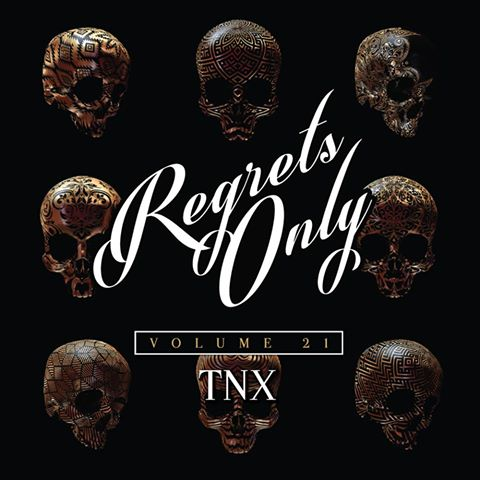 Regrets Only with TNX at Ten Tigers Parlour