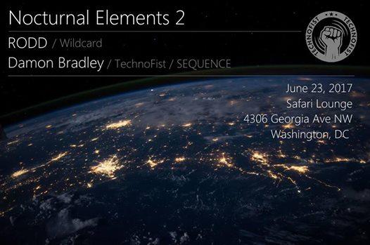 TechnoFist Presents: Nocturnal Elements 2 with Rodd & Damon Bradley at Safari DC Restaurant & Lounge