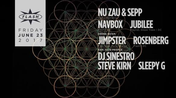 Nu Zau & Sepp with Navbox & Jubilee at Flash, with Jimpster & Rosenberg in the Green Room and Acid People with DJ Sinestro, Steve Kirn & Sleepy G in the Flash Bar