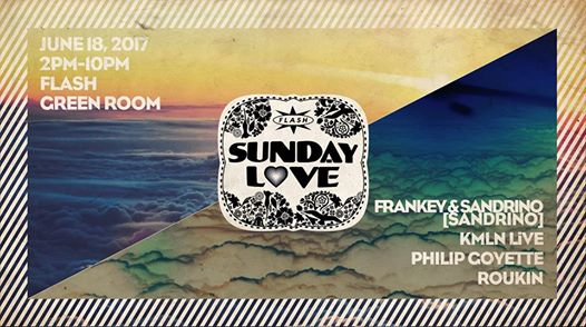 Sunday Love: Frankey & Sandrino (Innervisions), KMLN LiVE, Philip Goyette & Roukin at Flash