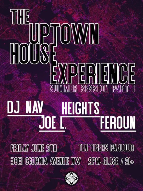 The Uptown House Experience Summer Session Part One with DJ Nav, Feroun, Heights & Joe L at Ten Tigers Parlour