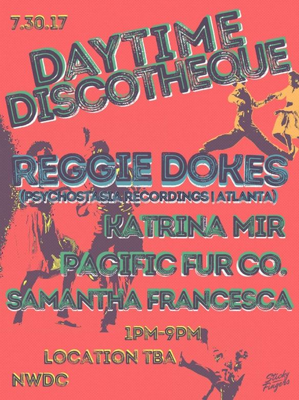 Daytime Discothèque with Reggie Dokes, Katrina Mir, Pacific Fur Company & Samantha Francesca at Secret Location