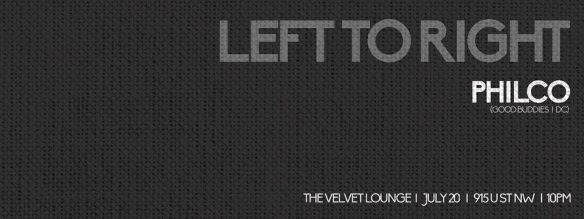 Left To Right with Philco at Velvet Lounge