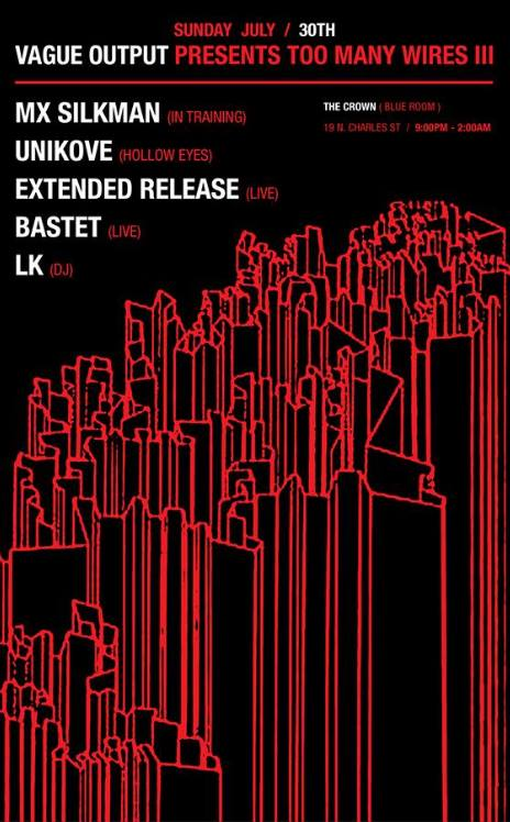 Vague Output presents: Too Many Wires III with MX Silkman, Unikove, Extended Release, Bastet & LK at The Crown, Baltimore