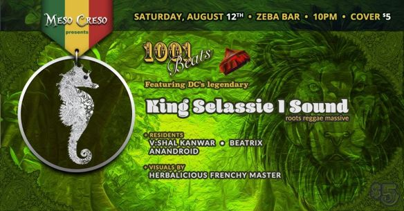 Meso Creso 1,001 Beats presents: A Late Summer Jam with King Selassi I Sound, V:Shal Kanwar, Beatrix and Anandroid at Zeba Bar