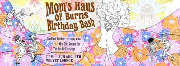 Mom's Haus of Burns Birthday Bash with Bouffant Bouffant, Alex DC, Keenan Orr & The Needle Exchange at Velvet Lounge