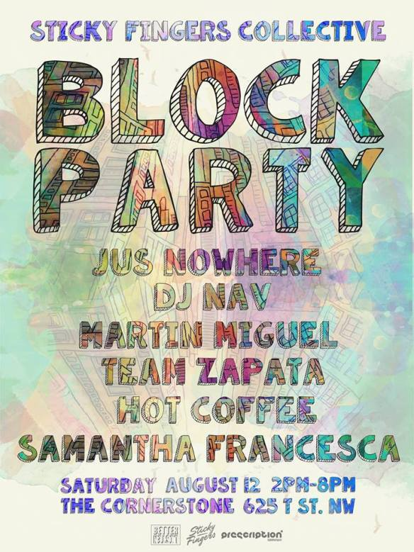 Sticky Fingers Collective Block Party with Jus Nowhere, DJ Nav, Martín Miguel, Team Zapata, Hot Coffeee & Samantha Francesca at The Cornerstone