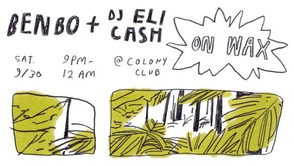 On Wax: Benbo & DJ Eli Cash at Colony Club