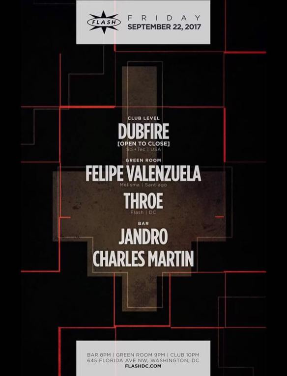 Dubfire (Open to Close) at Flash with Felipe Valenzuela & Throe in the Green Room and Charles Martin & Jandro in the Flash Bar