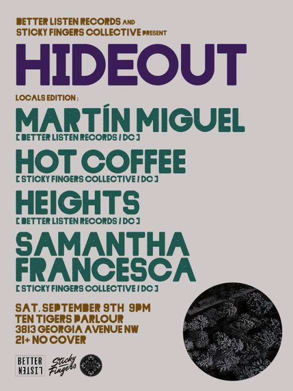Hideout: Martín Miguel, Hot Coffee, Heights, Samantha Francesca at Ten Tigers Parlour