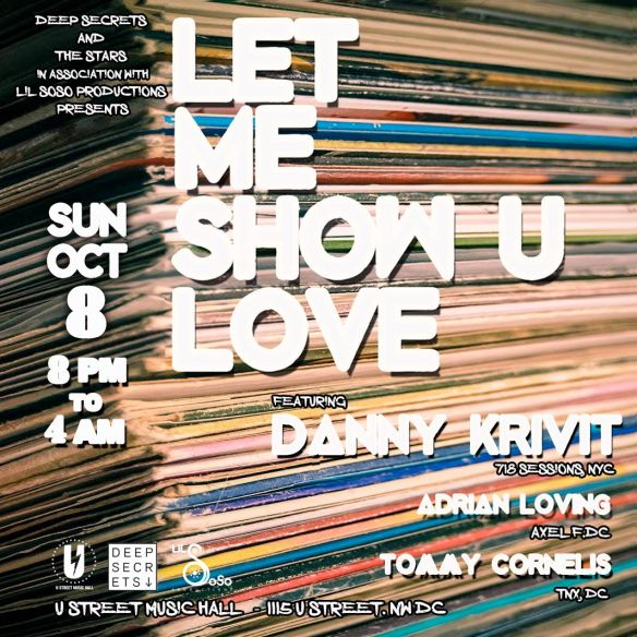 Deep Secrets & The Stars present Let Me Show U Love with Danny Krivit, Adrian Loving & Tommy Cornelis at U Street Music Hall