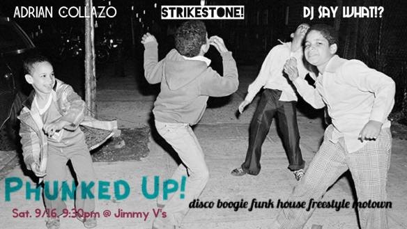 Phunked UP! 0with Adrian Collazo, DJ Say What?, and StrikeStone! At Jimmy Valentine's Lonely Hearts Club