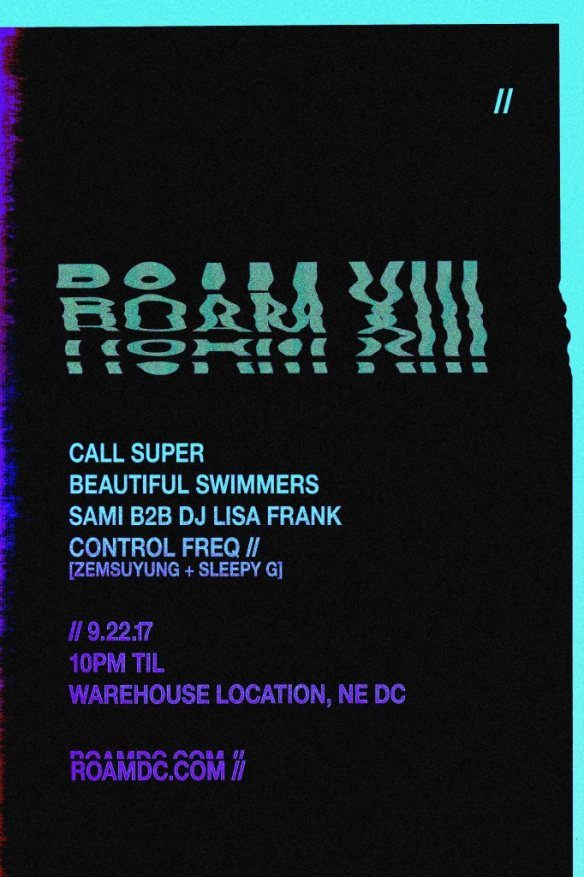 ROAM XIII with Call Super, Beautiful Swimmers, Sam B2B DJ Lisa Frank & Control Freq (Zemsuyung & Sleepy G) at Warehouse Location