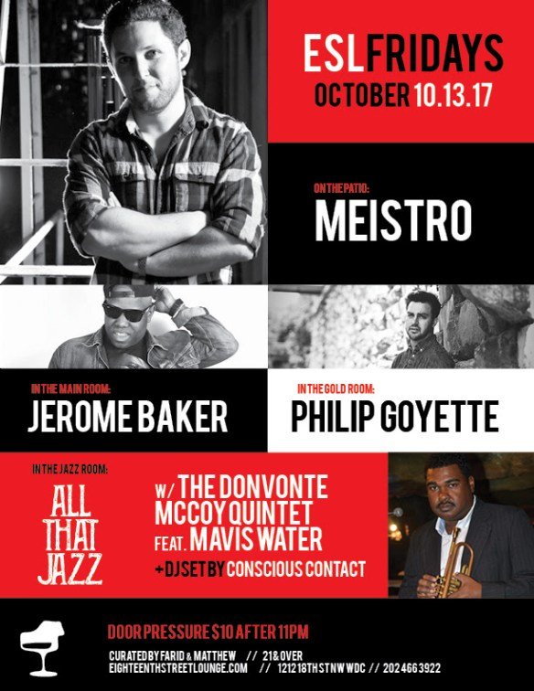 ESL Friday with Meistro, Jerome Baker, Philip Goyette & Conscious Contact at Eighteenth Street Lounge