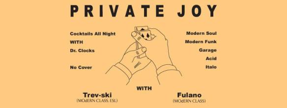 Private Joy with Trev-ski & Fulano at Studio Ga Ga