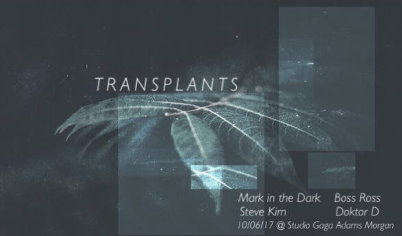Transplants with Mark in the Dark, Steve Kirn, Boss Ross & Doctor D at Studio Ga Ga
