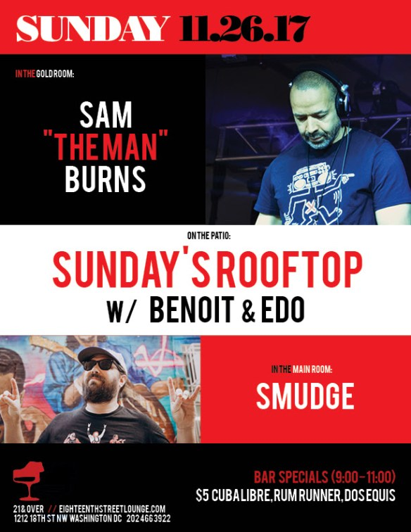 "ESL Sunday with Sam ""The Man"" Burns, Smudge, and Sundays Rooftop with Benoit & Edo at Eighteenth Street Lounge"