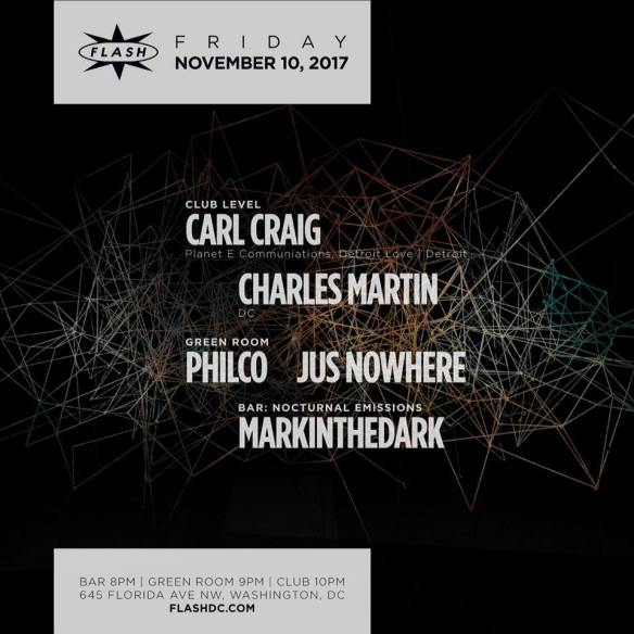 Carl Craig with Charles Martin at Flash, with Jus Nowhere & Philco in the Green Room and Markinthedark in the Flash Bar