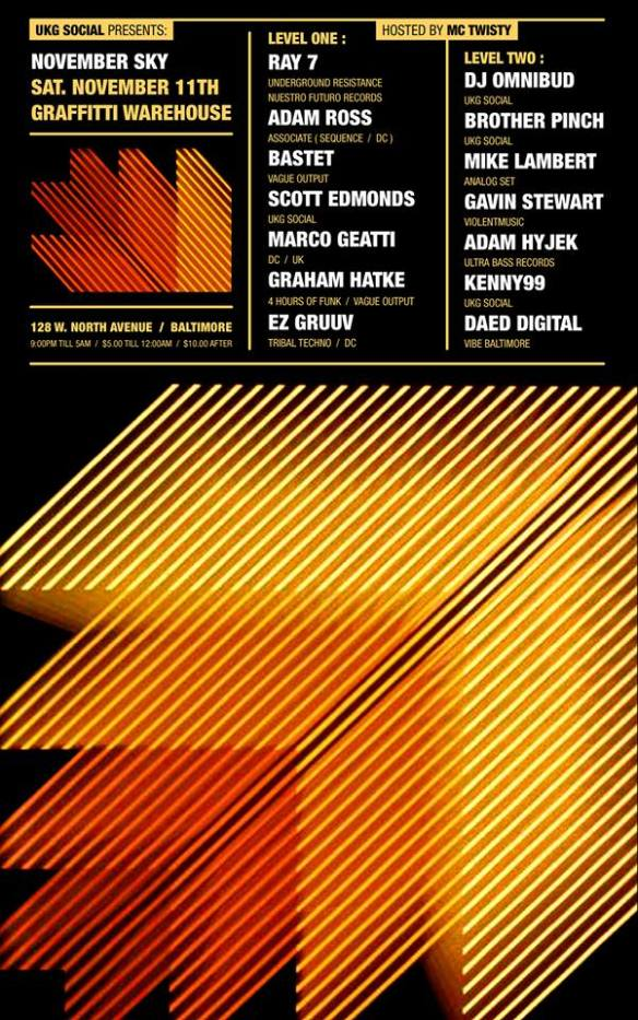 November Sky with Ray 7, Graham Hatke, Adam Ross, Bastet, Scott Edmonds, EZGrüüv, Marco Geatti, Kenny99, Brother Pinch, Mike Lambert, Gavin Stewart, Daed Digital, Adam Hyjek & DJ Omnibud at Graffitti Warehouse, Baltimore