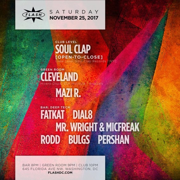 Soul Clap [Open-To-Close] at Flash, with Cleveland & Mazi R in the Green Room and Deep Tech XVI featuring Bulgs, Dial8, Fatkat, Micfreak, Mr Wright, Pershan & Rodd in the Flash Bar