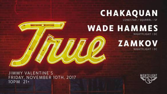 True with ChakaQuan, Wade Hammes, Zamkov at Jimmy Valentine's Lonely Hearts Club