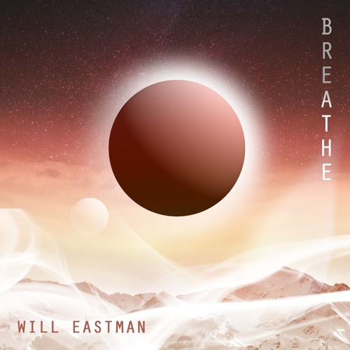Will Eastman - Breathe