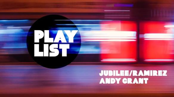 playlist with jubilee ramirez and andy grant