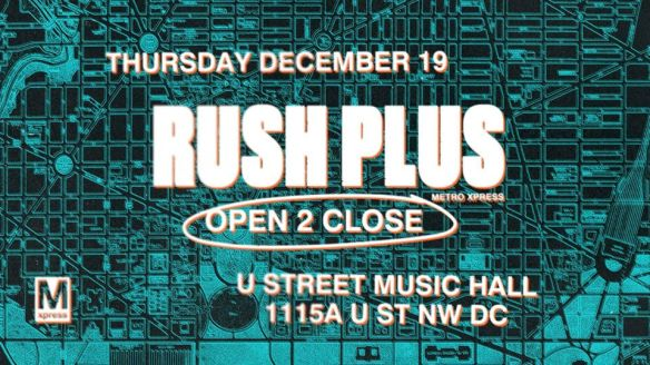 rush plus open to close at u street music hall