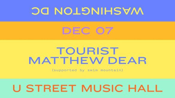 tourist x matthew dear at u street music hall
